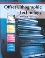 Offset Lithographic Technology : His Life and Work - Kenneth F. Hird