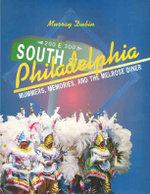 South Philadelphia : Mummers, Memories and the Melrose Diner - Murray Dubin