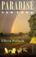 Paradise New York : A Novel - Eileen Pollack