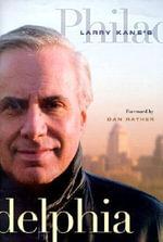 Larry Kane's Philadelphia - Larry Kane