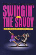 Swingin' at the Savoy : The Memoir of a Jazz Dancer - Norma Miller