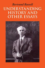 Understanding History and Other Essays - Bertrand Russell