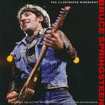 Bruce Springsteen : The Illustrated Biography - Chris Rushby