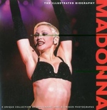 Madonna : The Illustrated Biography - Marie Clayton