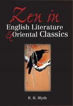 Zen in English Literature and Oriental Classics : The Adventures of Roshi Chaos - Reginald Horace Blyth