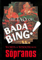 The Tao of Bada Bing! : Words of Wisdom from