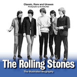 The Rolling Stones : The Illustrated Biography - Jane Benn