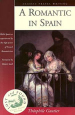 A Romantic in Spain - Theophile Gautier