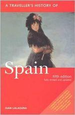 A Traveller's History of Spain - Juan Lalaguna