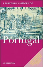 A Traveller's History of Portugal : Traveller's History of Portugal - Ian Robertson