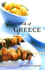 Flavors of Greece - Rosemary Barron