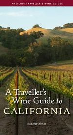 A Traveller's Wine Guide to California - Robert Holmes