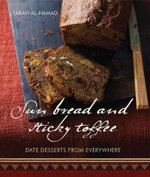 Sun Bread and Sticky Toffee : Date Desserts from Everywhere - Sarah Al-Hamad