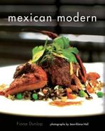 Mexican Modern : New Food from Mexico - Fiona Dunlop