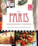 The Paris Neighborhood Cookbook : Danyel Couet's Guide to the City's Ethnic Cuisine - Danyel Couet