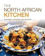 The North African Kitchen : Regional Recipes and Stories - Fiona Dunlop