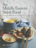 New Middle Eastern Street Food : Snacks, Comfort Food, and Mezze from Snackistan - Sally Butcher