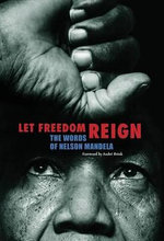 Let Freedom Reign : The Words of Nelson Mandela - Andre Brink