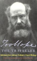 Trollope the Traveller : Selections from Anthony Trollope's Travel Writings - Anthony Trollope