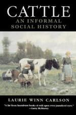 Cattle : An Informal Social History - Laurie Winn Carlson