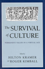 The Survival of Culture : Permanent Values in a Virtual Age - Hilton Kramer