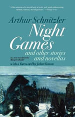 Night Games : And Other Stories and Novellas :  And Other Stories and Novellas - Arthur Schnitzler