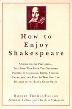 How to Enjoy Shakespeare - Robert Fallon