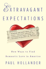 Extravagant Expectations : New Ways To Find Romantic Love In America - Paul Hollander