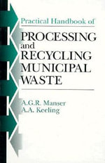 Practical Handbook of Processing and Recycling Municipal Waste : SUTTON - A.G.R. Manser