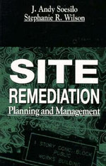Site Remediation : Planning and Management - J.Andy Soesilo