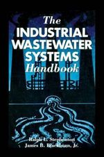 The Industrial Wastewater Handbook : The Petroleum Research Series in Petrolem Economic... - Ralph L. Stephenson