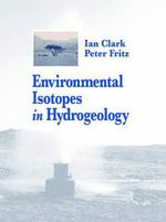 Environmental Isotopes in Hydrogeology : Program Strategies for Legal, International, and Financial Issues - Ian D. Clark