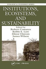 Institutions, Ecosystems, and Sustainability - Robert Costanza