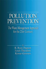 Pollution Prevention : The Waste Management Approach for the 21st Century - R.Ryan. Dupont