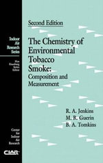 The Chemistry of Environmental Tobacco Smoke : Composition and Measurement - Michael R. Guerin