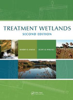 Treatment Wetlands : Theory and Implementation - Robert H. Kadlec