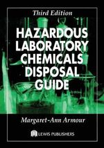 Hazardous Laboratory Chemicals Disposal Guide - Margaret-Ann Armour