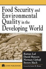 Food Security and Environmental Quality in the Developing World : Ecological, Economic, and Social Evaluation