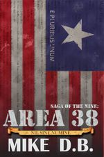 Saga of the Nine : Area 38 - Mikey D. B