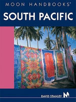 South Pacific : Moon Handbooks - David Stanley