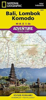 Bali, Lombok, and Komodo : Travel Maps International Adventure Map - National Geographic Maps