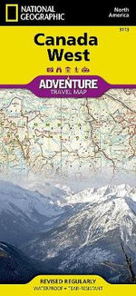 Canada West : Travel Maps International Adventure Map - National Geographic Maps