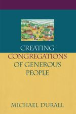 Creating Congregations of Generous People - Michael Durall