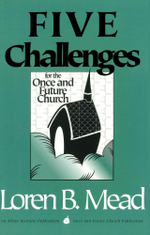 Five Challenges for the Once and Future Church - Loren B. Mead