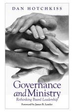 Governance and Ministry : Rethinking Board Leadership - Dan Hotchkiss
