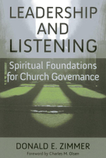 Leadership and Listening : Spiritual Foundations for Church Governance - Donald E. Zimmer