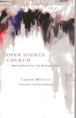 Open Source Church : Making Room for the Wisdom of All - Rev. Landon Whitsitt