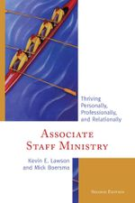 Associate Staff Ministry : Thriving Personally, Professionally, and Relationally - Kevin E. Lawson