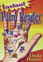 Instant Palm Reader : A Roadmap to Life - Linda Domin