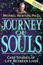 Journey of Souls : Case Studies of Life Between Lives - Michael Newton